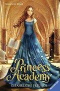 Princess Academy - Gefährliche Freunde