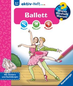 Ballett - Wieso? Weshalb? Warum? aktiv-Heft