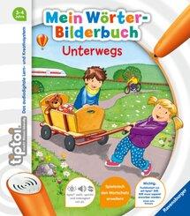 tiptoi®: tiptoi® Mein Wörter-Bilderbuch Unterwegs; .