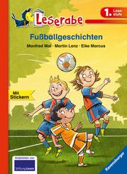 Fußballgeschichten - Leserabe 1. Klasse - Erstlesebuch für Kinder ab 6 Jahren