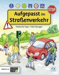 Aufgepasst im Straßenverkehr - Praktische Tipps. Viele Übungen
