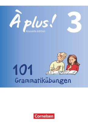 À plus! Nouvelle édition, Ausgabe Bayern: 101 Grammatikübungen; .3