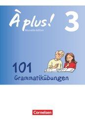 À plus! Nouvelle édition: 101 Grammatikübungen; .3