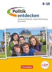 Politik entdecken, Gymnasium Baden-Württemberg: Politik entdecken - Gemeinschaftskunde Baden-Württemberg Gymnasium - 8.-10. Schuljahr