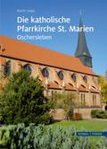 Die katholische Pfarrkirche St. Marien in Oschersleben