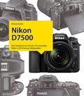 Nikon D7500 - Das Kamerabuch