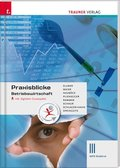 Praxisblicke - Betriebswirtschaft III WFO Südtirol inkl. digitalem Zusatzpaket