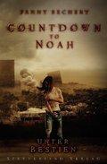 Countdown to Noah - Unter Bestien