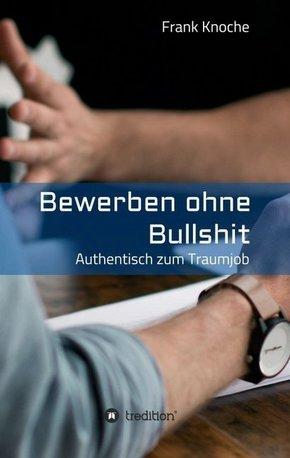 Bewerben ohne Bullshit