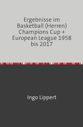 Ergebnisse im Basketball (Herren) Champions Cup + Euro League 1958 bis 2017