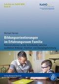 Bildungsorientierungen im Erfahrungsraum Familie