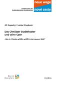 Das Olmützer Stadttheater und seine Oper