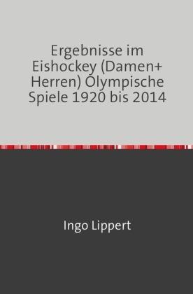 Ergebnisse im Eishockey (Damen+Herren) Olympische Spiele 1920 bis 2014