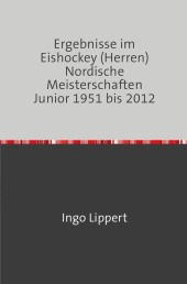 Ergebnisse im Eishockey (Herren) Nordische Meisterschaften Junior 1951 bis 2012