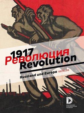 1917. Revolution. - Russland und Europa