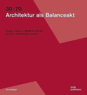 30:70. Architektur als Balanceakt