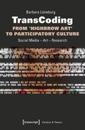 TransCoding - From `Highbrow Art' to Participatory Culture