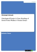 Ontological Tennis. A Close Reading of David Foster Wallace's Tennis Essays