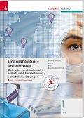 Praxisblicke Tourismus - Betriebs- und Volkswirtschaft 1 HF/TFS, m. Übungs-CD-ROM