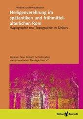 Heiligenverehrung im spätantiken und frühmittelalterlichen Rom