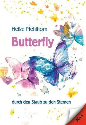 Butterfly - durch den Staub zu den Sternen