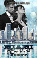 Miami Millionaires Club - Tanner