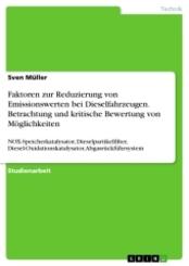 Faktoren zur Reduzierung von Emissionswerten bei Dieselfahrzeugen. Betrachtung und kritische Bewertung von Möglichkeiten
