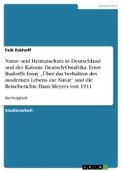 """Natur- und Heimatschutz in Deutschland und der Kolonie Deutsch-Ostafrika. Ernst Rudorffs Essay """"Über das Verhältnis des"""