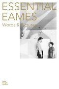 Essential Eames: Word and Pictures