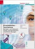 Praxisblicke Tourismus - Betriebs- und Volkswirtschaft 3 HF/TFS, m. Übungs-CD-ROM