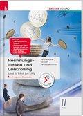Rechnungswesen und Controlling IV HLW, m. Übungs-CD-ROM