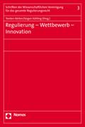 Regulierung - Wettbewerb - Innovation