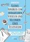 Kleines Handbuch zum erfolgreichen Verfassen und Vollenden einer Dissertation