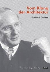 Eckhard Gerber - Vom Klang der Architektur