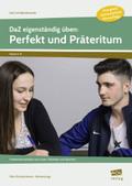 DaZ eigenständig üben: Perfekt & Präteritum - Sekundarstufe