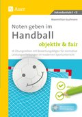 Noten geben im Handball - objektiv & fair, m. CD-ROM