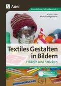 Textiles Gestalten in Bildern Häkeln und Stricken, m. CD-ROM