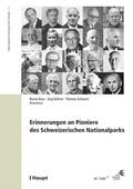 Erinnerungen an Pioniere des Schweizerischen Nationalparks