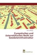 Europäisches und österreichisches Recht zur Geodateninfrastruktur