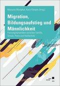 Migration, Bildungsaufstieg und Männlichkeit