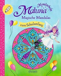 Maluna Mondschein. Magische Mandalas zum Schulanfang
