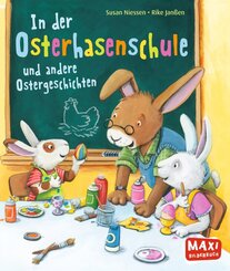 In der Osterhasenschule und andere Ostergeschichten