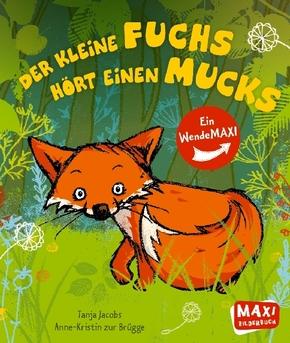 Der kleine Fuchs hört einen Mucks / Die Maus mit der Laus - Maxi Bilderbuch