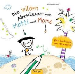 Die wilden Abenteuer von Matti und Momo. Eine Geschichte zum Mitmalen!