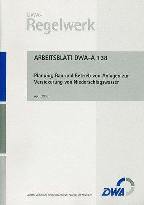 Merkblatt DWA-A 138 Planung, Bau und Betrieb von Anlagen zur Versickerung von Niederschlagswasser
