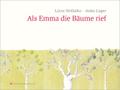 Als Emma die Bäume rief