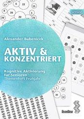 Aktiv & Konzentriert: Kognitive Aktivierung für Senioren - Bd.1