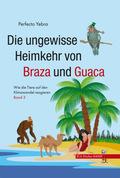 Die ungewisse Heimkehr von Braza und Guaca