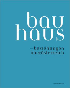 Bauhaus - Beziehungen Oberösterreich