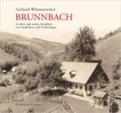 Brunnbach in alten und neuen Ansichten mit Anekdoten und Erzählungen